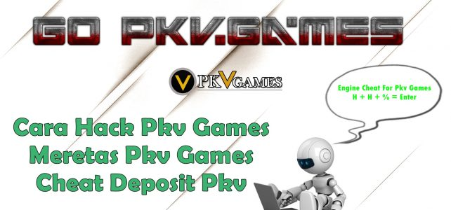Cara Hack Pkv Games | Meretas Pkv Games | Cheat Deposit Pkv