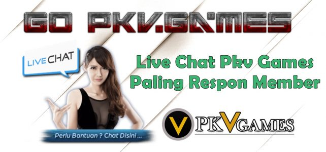 Live Chat Pkv Games Paling Respon Member